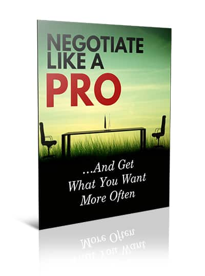 Negotiate Like a Pro and Get What You Want More Often