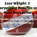 Meal Repetition for Weight Loss – 5 Surprising Benefits