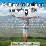 How To Have An Amazing Life?