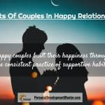 5 Habits Of Couples In Happy Relationships
