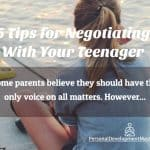 6 Tips for Negotiating With Your Teenager