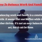 9 Tips On How To Balance Work And Family