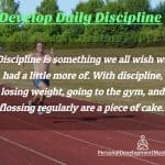 9 Simple Steps To Develop Daily Discipline