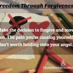 Freedom Through Forgiveness – A Step by Step Plan