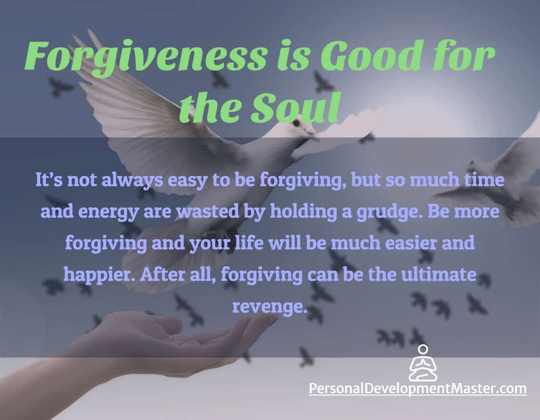 Forgiveness is Good for the Soul