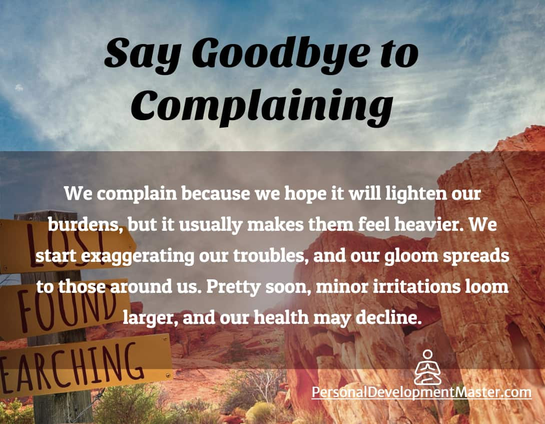 Say Goodbye to Complaining