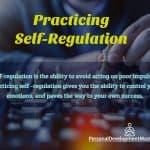 Practicing Self-Regulation: Skills and Strategies