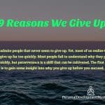 Reasons we give up