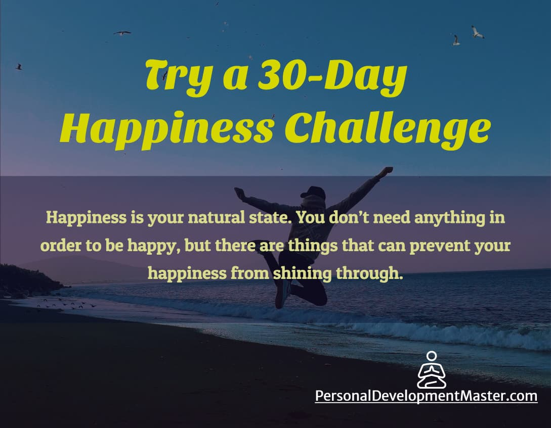 Try a 30-Day Happiness Challenge