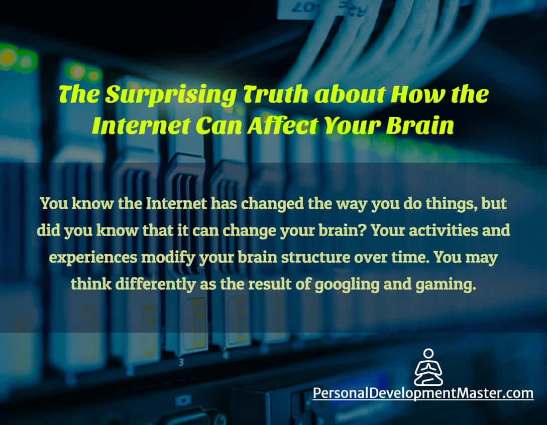 Truth About How Internet Affects Your Brain